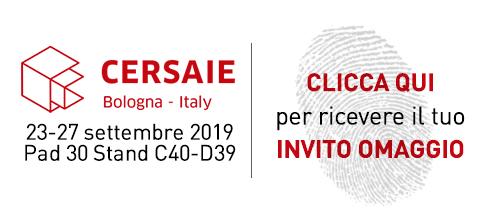 Cipì a CERSAIE - Bologna 23-27 settembre 2019 - Pad 30 Stand C40 -D39 Clicca qui per ricevere il tuo invito omaggio